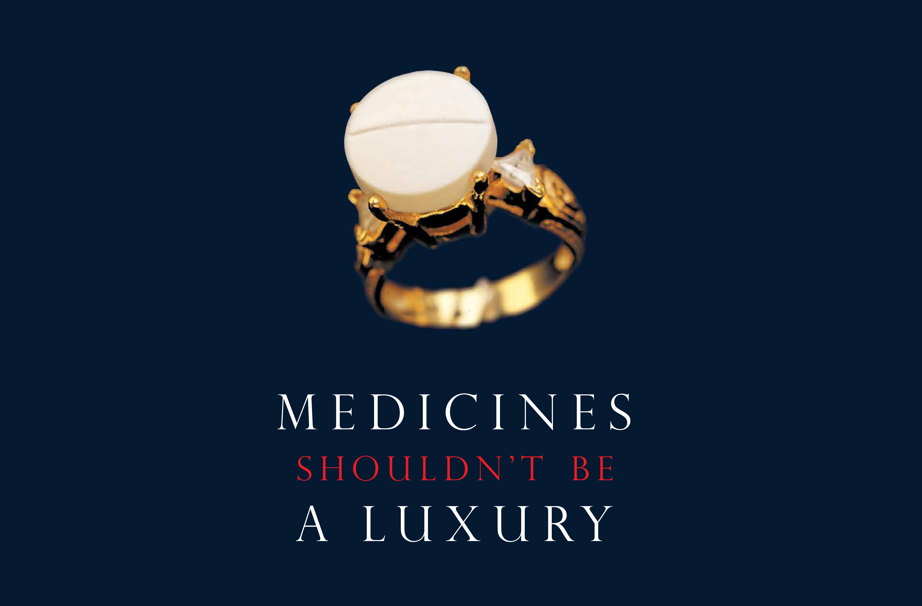 Medicines Shouldn't Be A Luxury