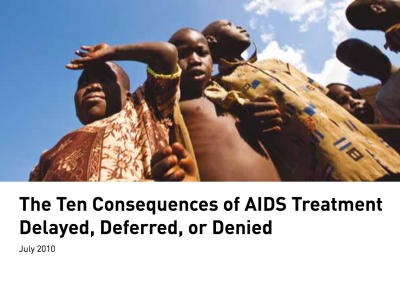 Report Cover - The Ten Consequences of AIDS Treatment Delayed, Deferred, or Denied